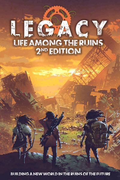 Legacy Life Among the Ruins RPG