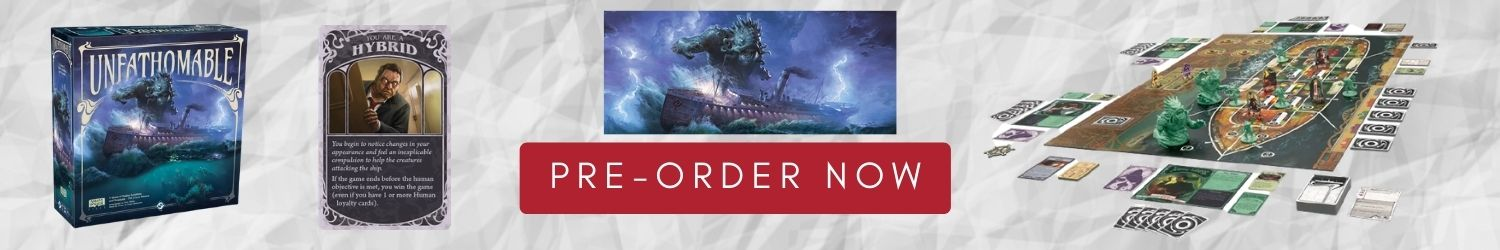Unfathomable FFG Board Game Pre-order Banner
